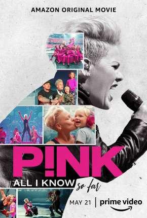 P!nk - All I Know So Far - Legendado Filmes Torrent Download capa