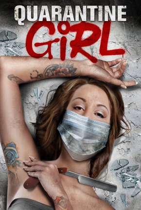 Quarantine Girl - Legendado Filmes Torrent Download capa