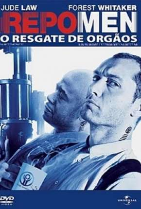 Repo Men - O Resgate de Órgãos Filmes Torrent Download capa