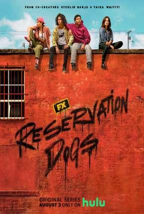 Reservation Dogs - 1ª Temporada Legendada Séries Torrent Download capa