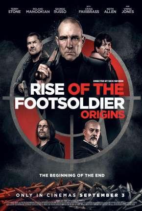 Rise of the Footsoldier - Origins - CAM - Legendado Filmes Torrent Download capa