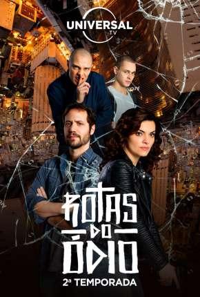 Rotas do Ódio - 1ª Temporada Completa Séries Torrent Download capa