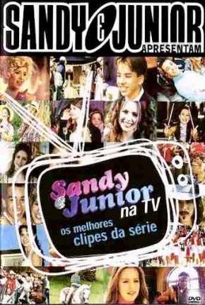 Sandy e Junior 1ª até 4ª Temporada Séries Torrent Download capa