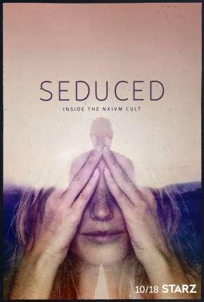 Seduced - Inside The NXIVM Cult - 1ª Temporada Completa Séries Torrent Download capa