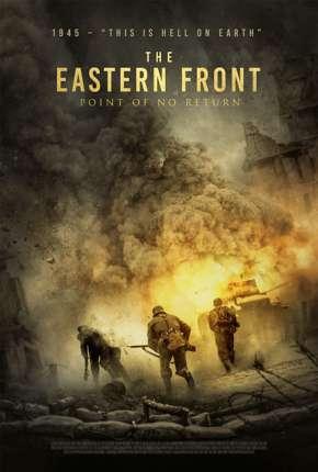 Sem Retorno - The Eastern Front Filmes Torrent Download capa