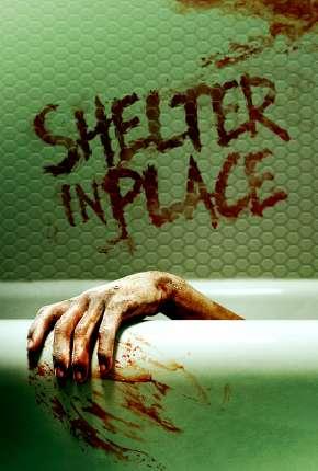 Shelter in Place - Legendado Filmes Torrent Download capa