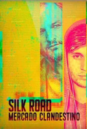 Silk Road - Mercado Clandestino Filmes Torrent Download capa