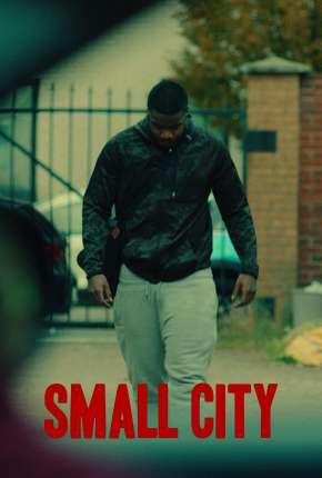 Small City - Legendado Filmes Torrent Download capa