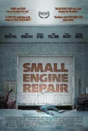 Small Engine Repair - Legendado Filmes Torrent Download capa