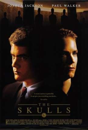 Sociedade Secreta - The Skulls Filmes Torrent Download capa