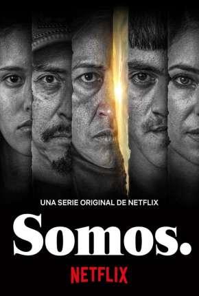 Somos. - 1ª Temporada Completa Legendada Séries Torrent Download capa