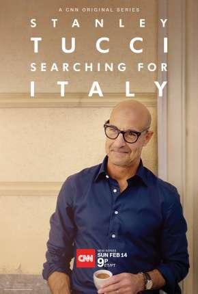 Stanley Tucci - Searching for Italy - 1ª Temporada Completa Legendada Séries Torrent Download capa