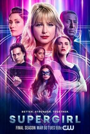Supergirl - 6ª Temporada Legendada Séries Torrent Download capa