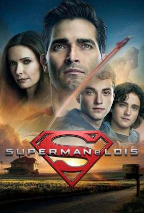 Superman e Lois - 1ª Temporada Legendada Séries Torrent Download capa