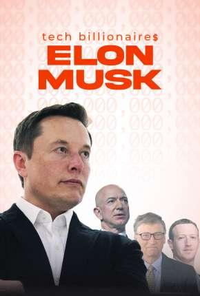 Tech Billionaires - Elon Musk - Legendado Filmes Torrent Download capa