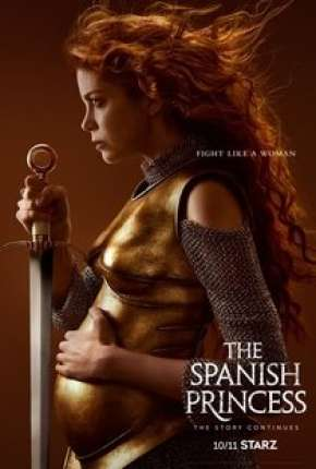 The Spanish Princess - 2ª Temporada Séries Torrent Download capa