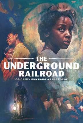 The Underground Railroad - 1ª Temporada Completa Séries Torrent Download capa