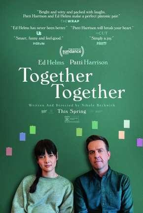 Together Together - Legendado Filmes Torrent Download capa