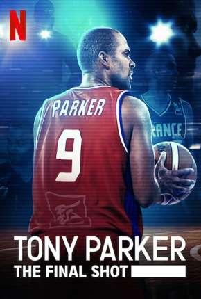 Tony Parker - Entre os Maiores Filmes Torrent Download capa