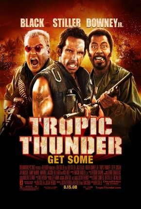 Trovão Tropical - Versão do Cinema - Tropic Thunder - Version Theatrical Filmes Torrent Download capa