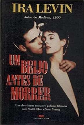 Um Beijo Antes de Morrer Filmes Torrent Download capa