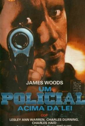 Um Policial Acima da Lei - Cop Filmes Torrent Download capa