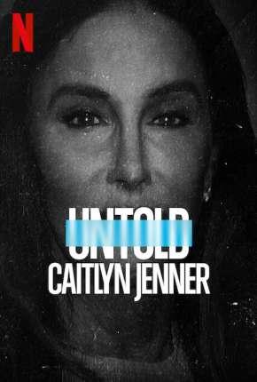 Untold - Caitlyn Jenner - Legendado Filmes Torrent Download capa