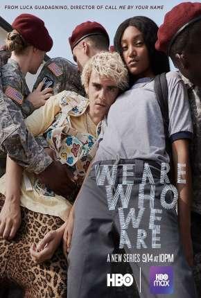 We Are Who We Are - 1ª Temporada Legendada Séries Torrent Download capa