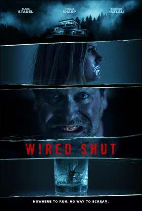 Wired Shut - Legendado Filmes Torrent Download capa